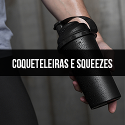 Coqueteleiras e Squeezes