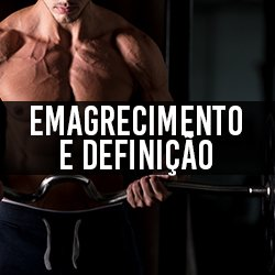 Emagrecimento e Definição
