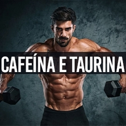 Cafeína e Taurina