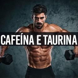 Cafeína e Taurina