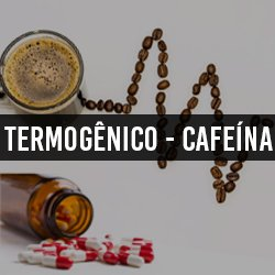 Termogênico e Cafeína