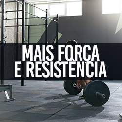 Mais Força e Resistência