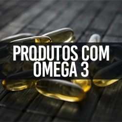 Produtos com Ômega 3