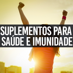 Suplementos p/ Saúde e Imunidade